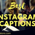 150+ Best Instagram Captions for Friends, Family, Couples, Guys, Selfies 2018