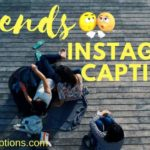 150+ Best Short Instagram Captions for Friends – Best Captions for Friendship