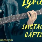 110+ Songs Lyrics Instagram Captions for Selfies Pictures 2018