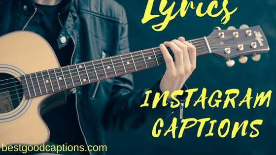 110 Songs Lyrics Instagram Captions For Selfies Pictures 2018