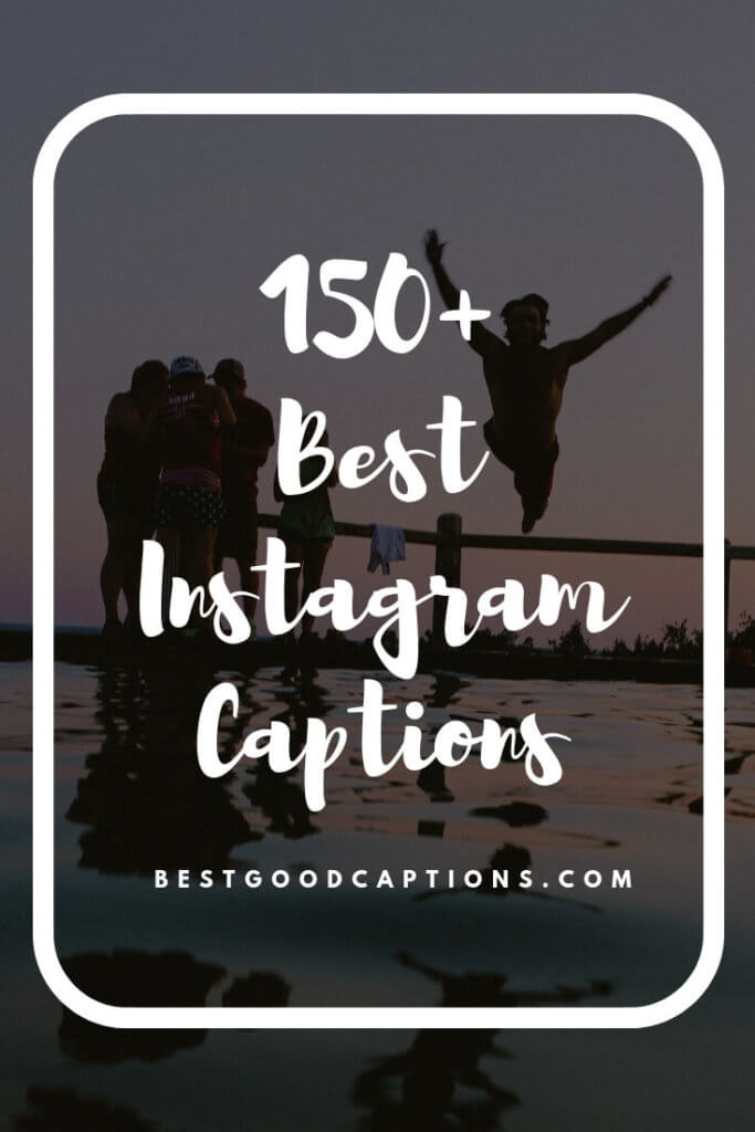 Best Instagram Captions - Captions for Friends, Family