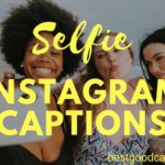 Best Instagram Selfie Captions
