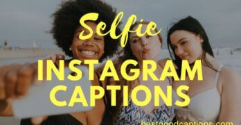 Best Instagram Selfie Captions