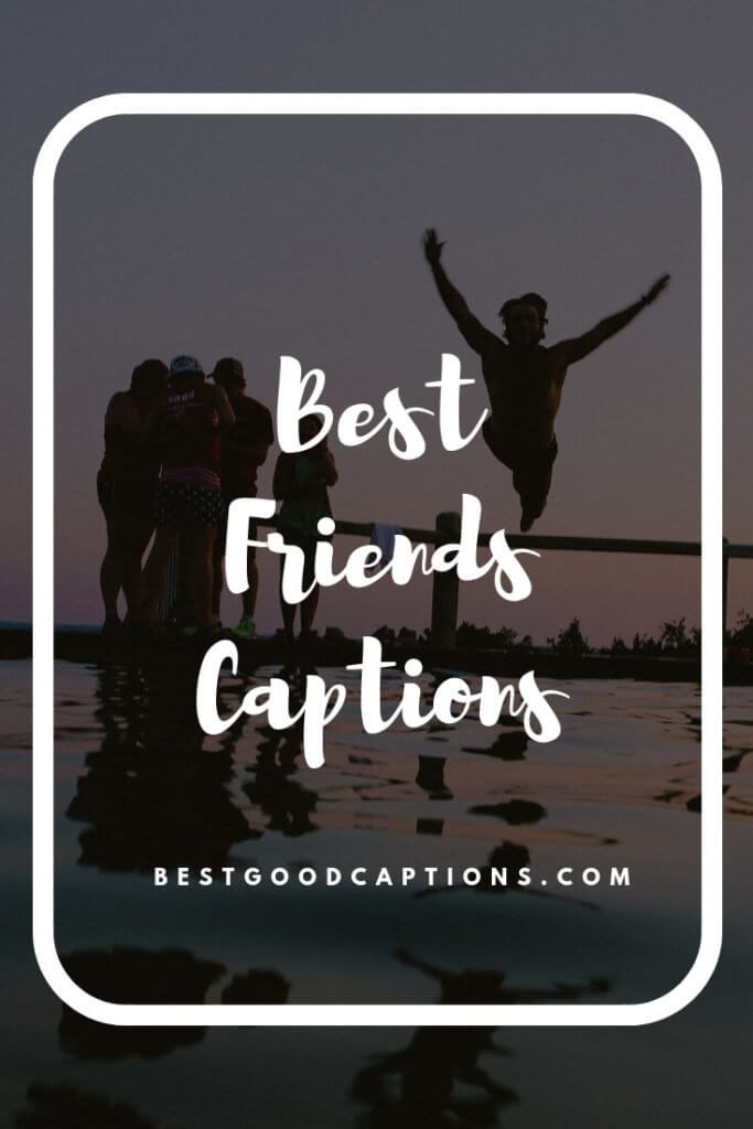 Best Friends Captions Pinterest