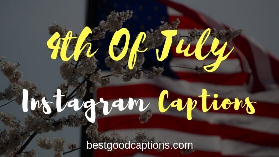 4th Of July Captions For Instagram 150 Patriotic Captions For Couples