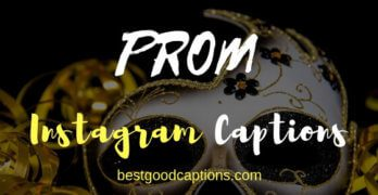 Prom Instagram Captions