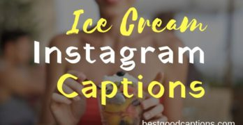 Funny Ice Cream Instagram Captions