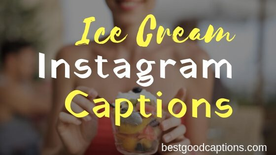 Ice Cream Instagram Captions: 50+ Captions for Ice Cream Lover