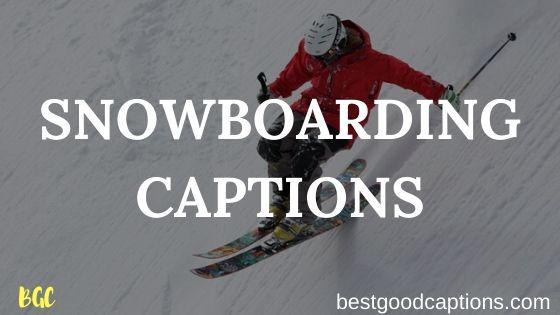 Snowboarding captions