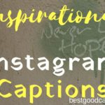 Best Inspirational Instagram Captions