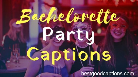 Bachelorette Party Captions
