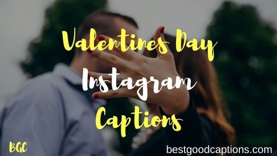 Happy Valentines Day Captions