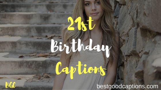 Best 21st Birthday Captions for Instagram