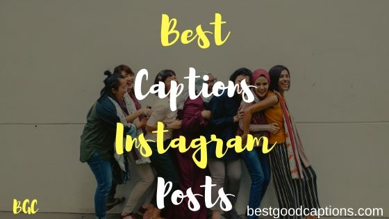 Best Captions for Instagram Posts